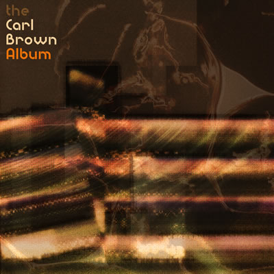 CF033 - Carl Brown - The Carl Brown Album