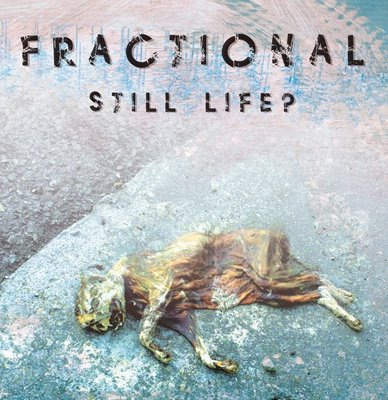 CF018 - Fractional - Still Life? EP